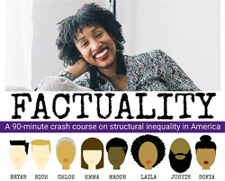 Factuality Is Coming to MC! 90-Minute Crash Course in Structural Inequality